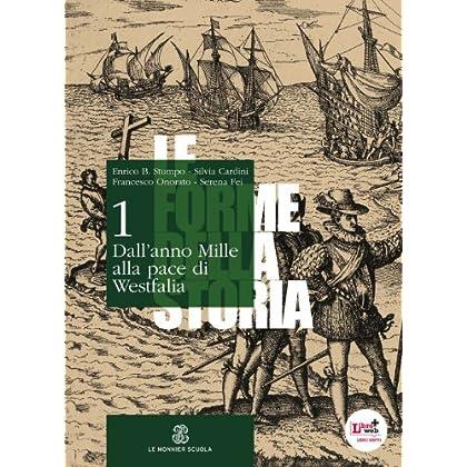 Le Forme Della Storia. Per Gli Ist. Tecnici E Professionali. Con Espansione Online: 1