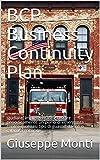 Scarica Libro BCP Business Continuity Plan studiare implementare e testare periodicamente un piano di emergenza contro qualsiasi tipo di guasto danno o calamita naturale (PDF,EPUB,MOBI) Online Italiano Gratis