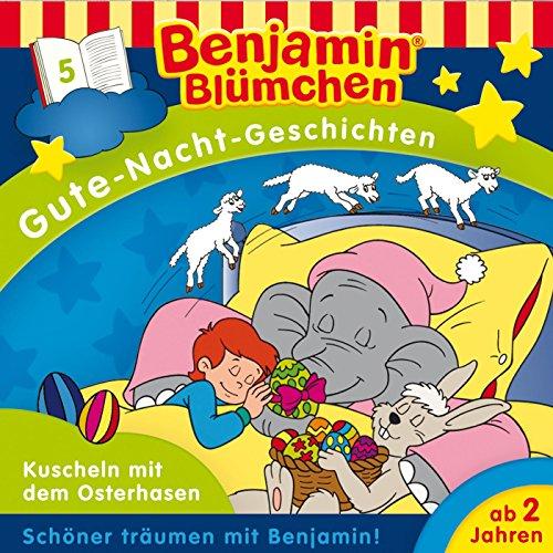 Benjamin Blümchen Gute-Nacht-Geschichten - Folge 5: Kuscheln mit dem Osterhasen