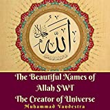 #7: The Beautiful Names of Allah SWT The Creator of Universe