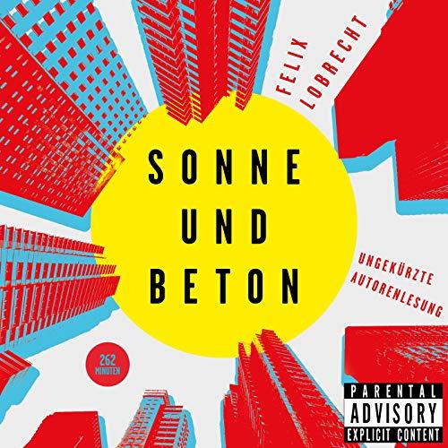 Sonne & Beton (Teil 50) [Explicit] -