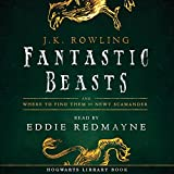 Fantastic Beasts and Where to Find Them: Read by Eddie Redmayne (audio edition)