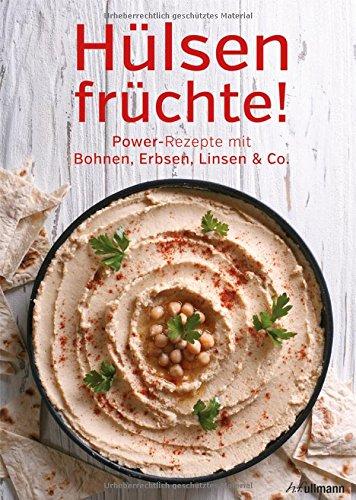 Hülsenfrüchte! Power-Rezepte mit Bohnen, Erbsen, Linsen & Co.