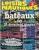 Loisirs Nautiques / dossier n° 6 / Bateaux des 25 dernières années...