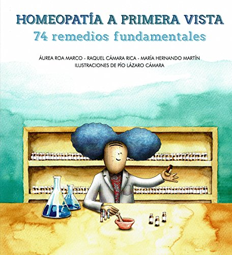 HOMEOPATÍA A PRIMERA VISTA. 74 REMEDIOS FUNDAMENTALES por V.V.A.A