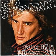 Foolish Behaviour [Explicit]