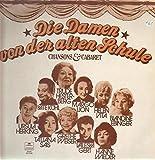 Die Damen von der alten Schule - Chansons & Cabaret [Vinyl LP] [Schallplatte]