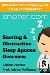 Snoring and Obstructive Sleep Apnoea Overview (Snorer Guides) Kindle Edition