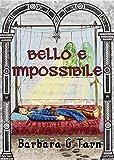 Scarica Libro Bello e Impossibile (PDF,EPUB,MOBI) Online Italiano Gratis