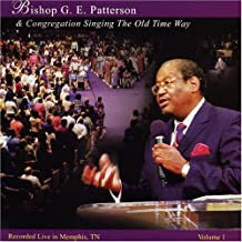Singing the Old Time Way 1 by Bishop G.E. Patterson (2005-03-01)