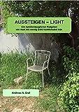 AUSSTEIGEN - LIGHT: Ein familientauglicher Ratgeber wie man mit wenig Geld komfortabel lebt