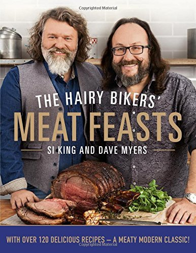 The Hairy Bikers' Meat Feasts: With Over 120 Delicious Recipes - A Meaty Modern Classic by Bikers, Hairy, Myers, Dave, King, Si (August 27, 2015) Hardcover