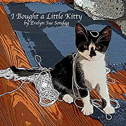 I Bought a Little Kitty (English Edition) di [Sondag, Evelyn Sue]