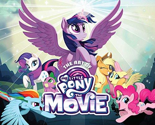 Preisvergleich Produktbild The Art of My Little Pony: The Movie