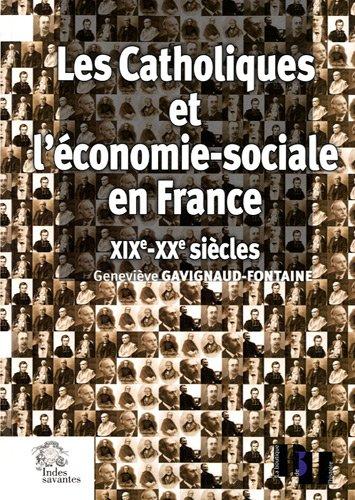 Les Catholiques et l'économie sociale en France, XIXe-XXe siècles