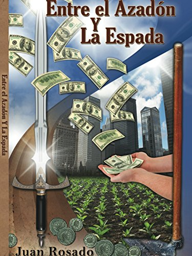 Entre El Azadón Y La Espada. por Juan Rosado