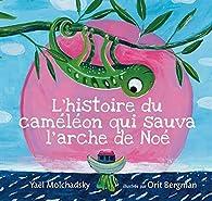 L'histoire du caméléon qui sauva l'arche de Noé par Yaël Molchadsky