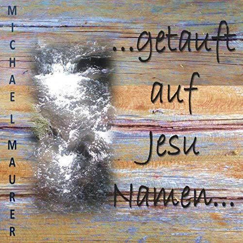 Ich bin getauft auf Jesu Namen