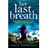 Her Last Breath: The new gripping summer page-turner from the No 1 bestseller
