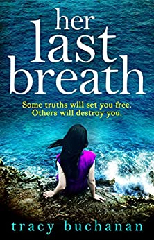 Her Last Breath: The new gripping summer page-turner from the No 1 bestseller by [Buchanan, Tracy]