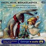 Engel, Hase, Bommelmütze... und 24 Adventsgeschichten: Szenische Lesung