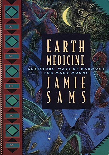Earth Medicine: Ancestors' ways of Harmony for Many Moons (Healing Arts) por Jamie Sams