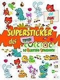 Le quattro stagioni. Super stickers dei Mini Cuccioli. Con adesivi