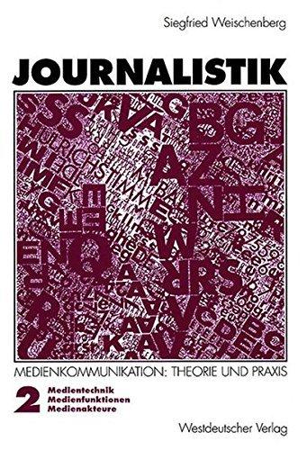 Journalistik: Theorie Und Praxis Aktueller Medienkommunikation: 2 by Siegfried Weischenberg (2013-10-04)