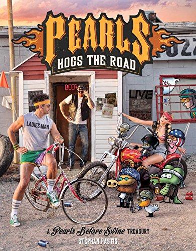 Pearls Hogs the Road : A Pearls Before Swine Treasury par Stephan Pastis