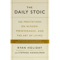 The Daily Stoic: 366 Meditations on Wisdom, Perseverance, and the Art of Living: Featuring new translations of Seneca…
