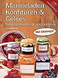 Marmeladen, Konfitüren & Gelees: Selbstgemachte Köstlichkeiten
