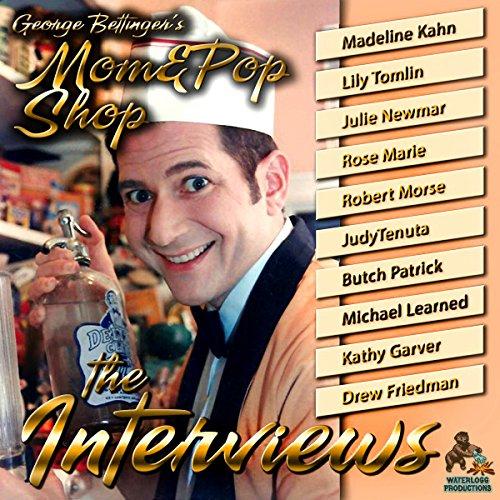 George Bettinger's Mom & Pop Shop: The Interviews  Audiolibri