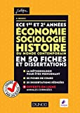 ece 1 et 2 economie sociologie histoire du monde contemporain en 50 fiches et dissertations