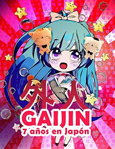 GAIJIN: 7 años en Japón por Jay Molino