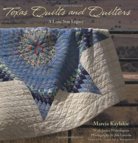 Texas Quilts and Quilters: A Lone Star Legacy (Grover E. Murrray Studies in the American Southwest) -