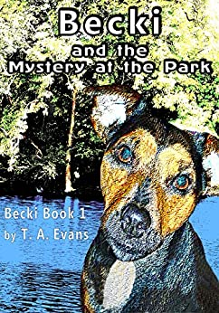 Becki And The Mystery At The Park by [Evans, T. A.]