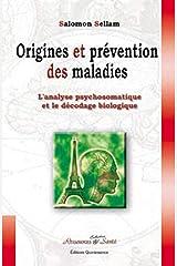 Origines et prévention des maladies : l'analyse psychosomatique et le décodage biologique Broché