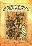 Die ägyptischen Götter: ~ Ein Orakelbuch ~