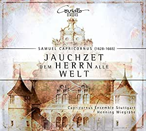 Capricornus, Samuel : Concertos Sacrés-Jauchzet Dem Herrn Alle Welt
