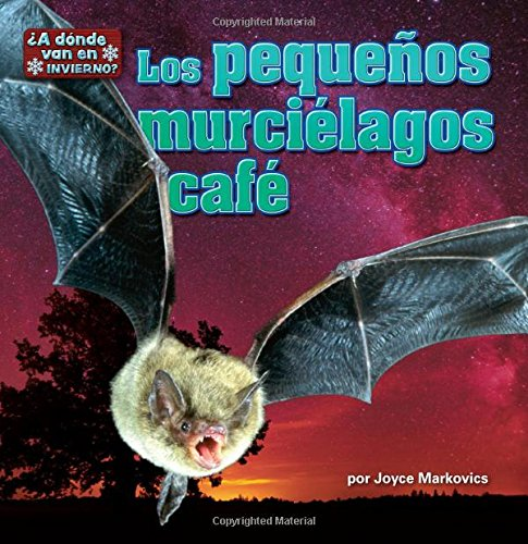 Los Pequenos Murcielagos Cafe (A dónde van en invierno?/ In Winter, Where do they Go?)