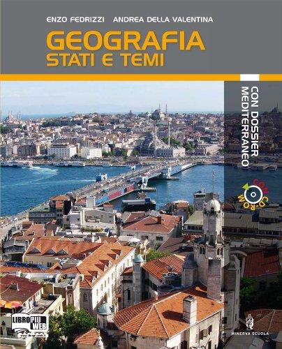 Dossier terra. Stati e temi. Con fascicolo dossier Mediterraneo. Con espansione online. Per le Scuole superiori. Con CD-ROM