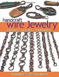 Handcraft Wire Jewelry: Chains?Clasps?Pendants by Kimberly Sciaraffa Berlin (2015-09-29)