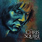 A Life In Yes: The Chris Squire Tribute [Vinyl LP]