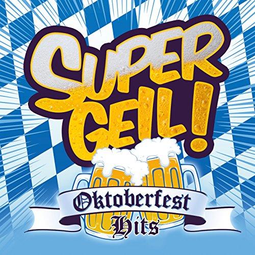 Supergeil! - Oktoberfest Hits