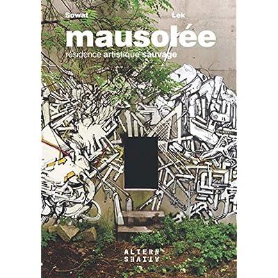 Mausolée: Résidence artistique sauvage