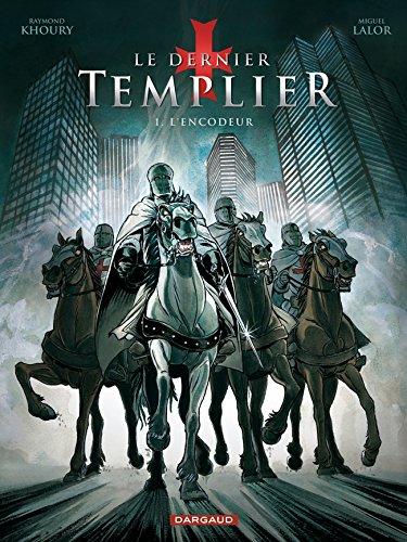 Dernier Templier (Le) - Saison 1 - tome 1 - Encodeur (L')