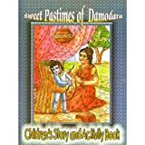 SWEET PASTIMES OF DAMODARA CHILDRENS STORY AND ACTIVITY BOOK