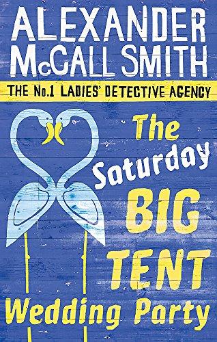 The Saturday Big Tent Wedding Party: 12 (No. 1 Ladies' Detective Agency)