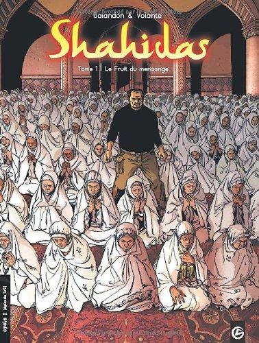 Shahidas, Tome 1 : Le Fruit du mensonge