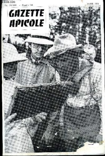 LA GAZETTE APICOLE N° 568 - Louis ROUSSY. — Un instrument apicole historique J. G. GAUTHIER. — Que faut-il penser de la gelée royale Jean BARGE. — L'Allocation vieillesse en apiculture H. U. GUBLER. — Un nouveau remède contre l'acariose A. LORRAIN. — Comp